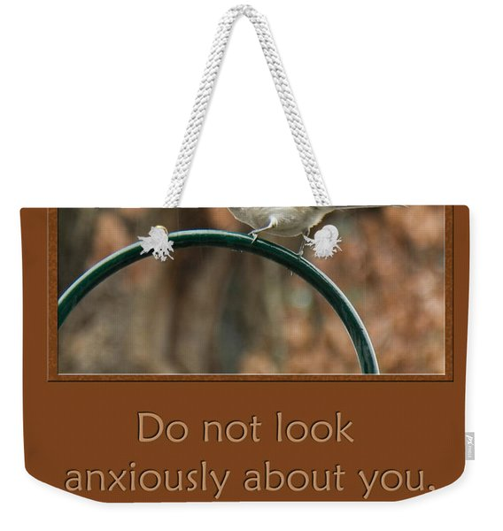 Do Not Look Anxiously About You Weekender Tote Bag