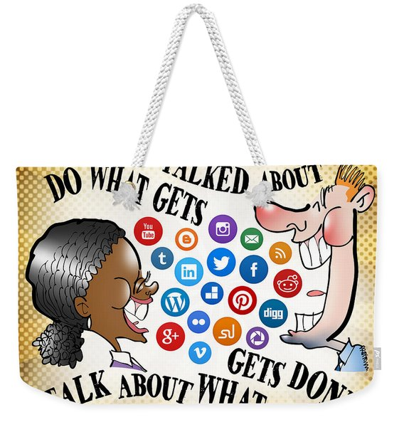 Do What Gets Talked About Weekender Tote Bag