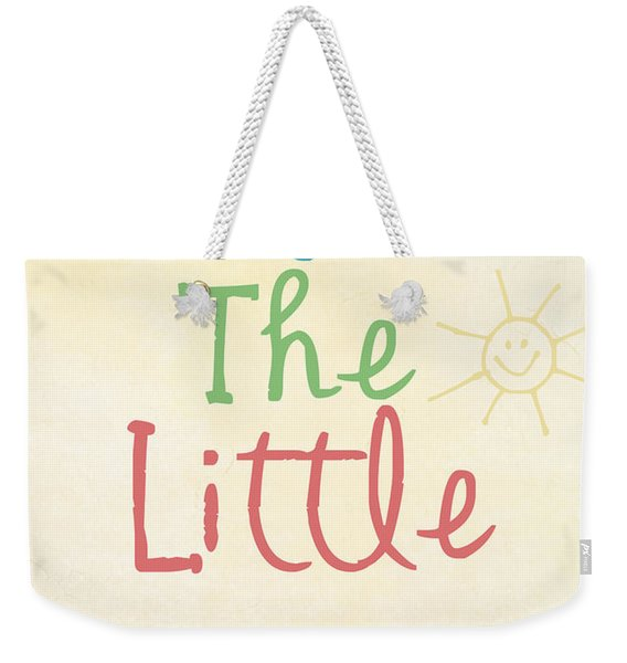 Enjoy The Little Things Weekender Tote Bag