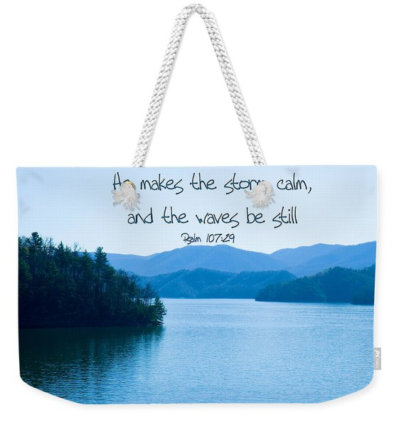 He Makes The Storm Calm Weekender Tote Bag