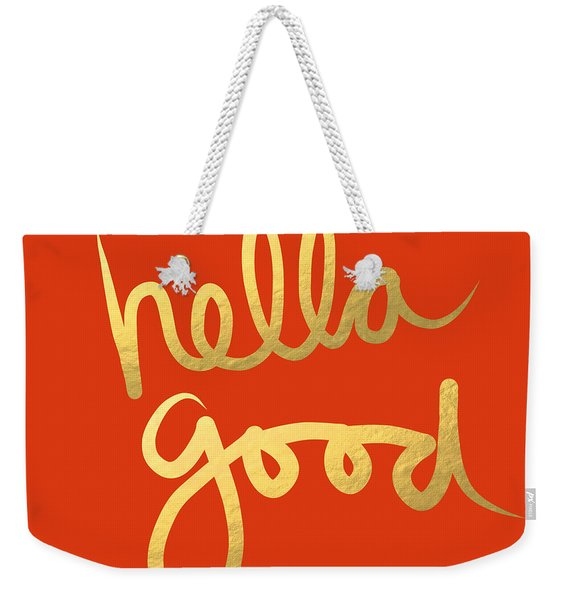 Hella Good In Orange And Gold Weekender Tote Bag