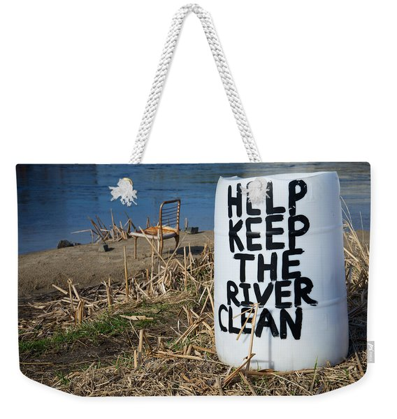 Weekender Tote Bag featuring the photograph Help Keep The River Clean by Mary Lee Dereske
