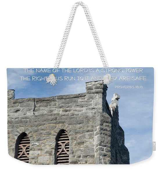 His Name Is A Strong Tower Weekender Tote Bag