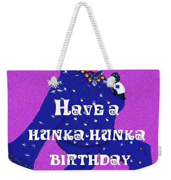 Hunka Hunka Birthday Weekender Tote Bag