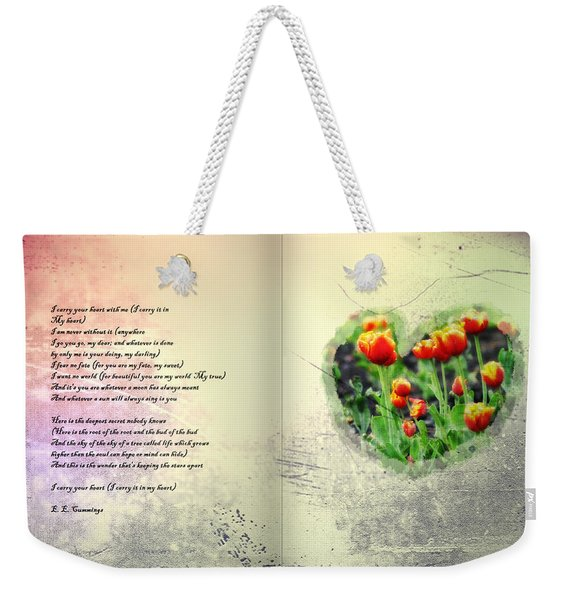 I Carry Your Heart With Me  Weekender Tote Bag