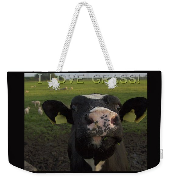 I Love Grass --said The Cow. Weekender Tote Bag