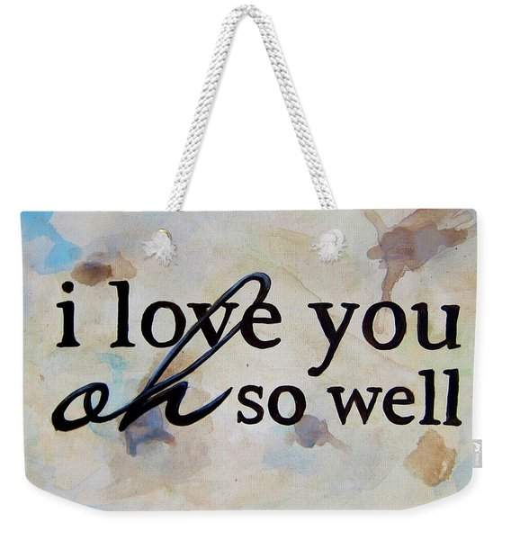 I Love You Oh So Well Weekender Tote Bag