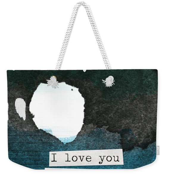 I Love You To The Moon And Back- Abstract Art Weekender Tote Bag