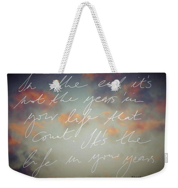 In The End... Weekender Tote Bag