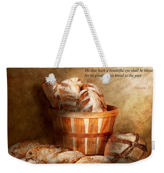 Inspirational - Your Daily Bread - Proverbs 22-9 Weekender Tote Bag