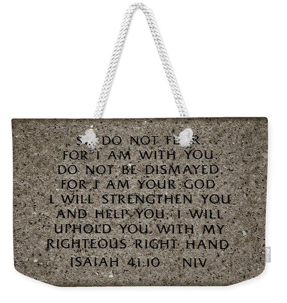 Isaiah 41 10 Weekender Tote Bag
