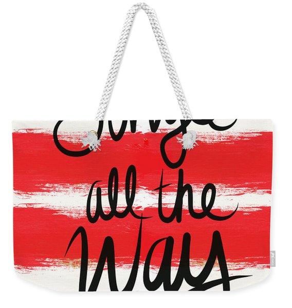 Jingle All The Way- Greeting Card Weekender Tote Bag