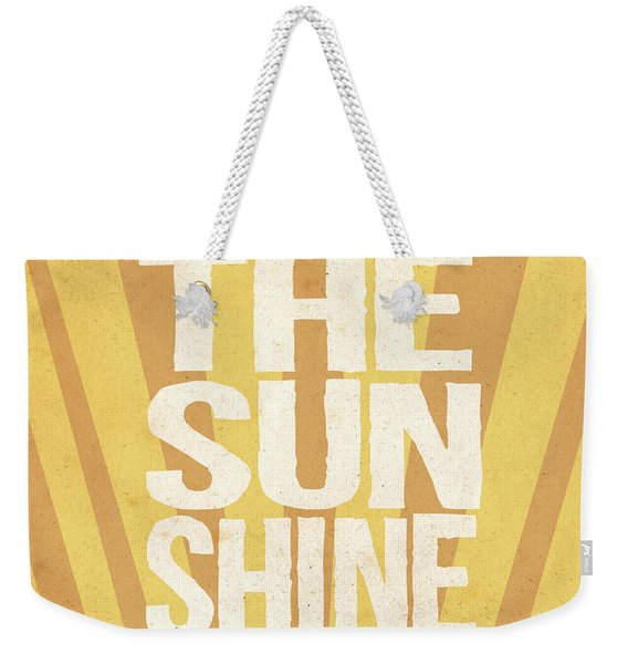 Let The Sunshine In Weekender Tote Bag