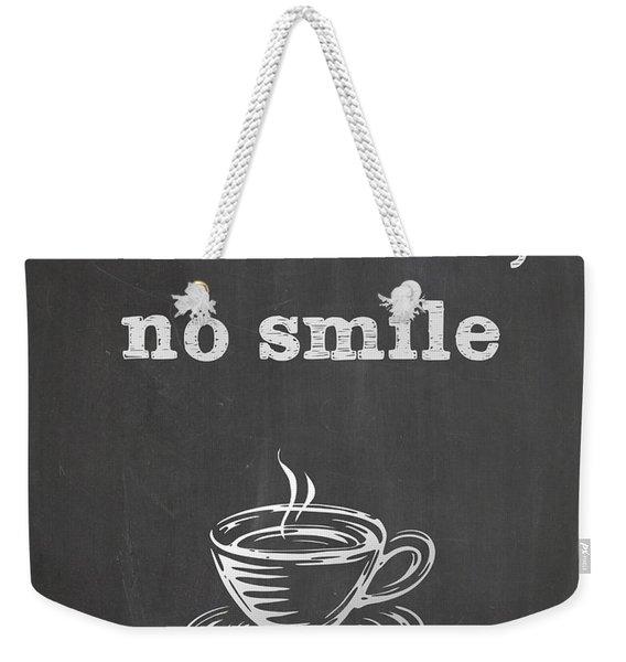 No Coffee No Smile Weekender Tote Bag