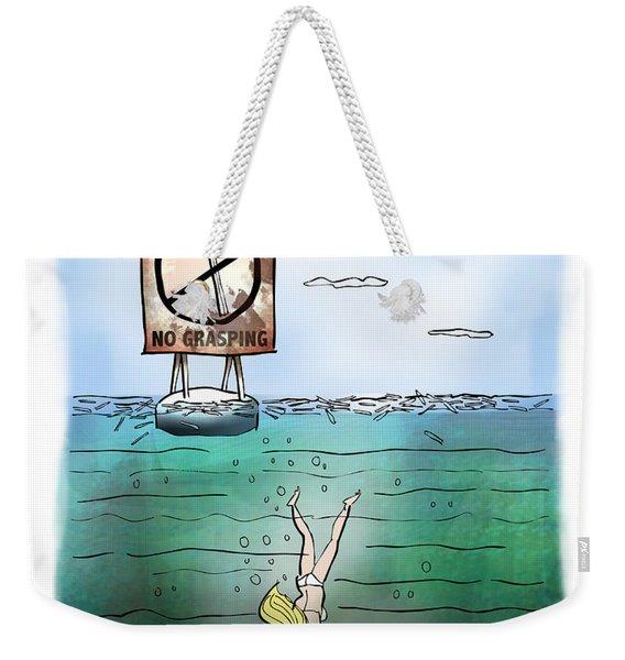 No Grasping Weekender Tote Bag