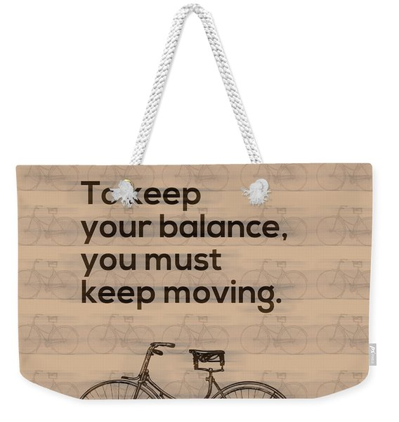 Riding A Bicycle And Keep Moving Weekender Tote Bag