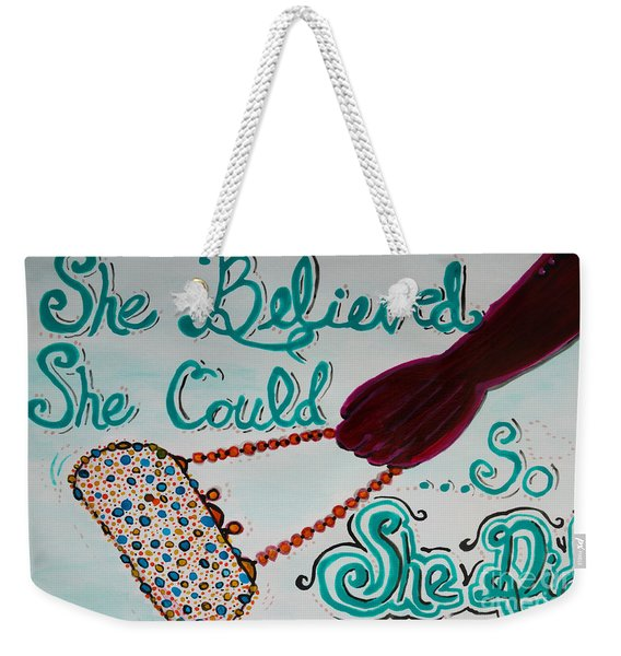 Weekender Tote Bag featuring the painting She Believed She Could So She Did by Jacqueline Athmann
