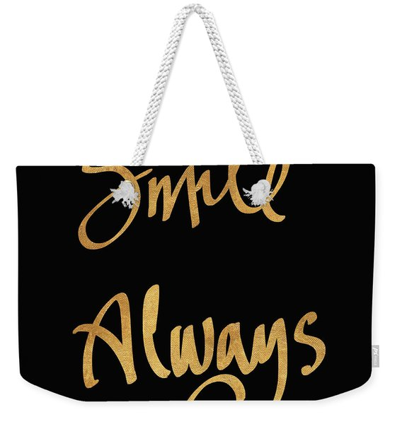 Smile Always On Black Weekender Tote Bag