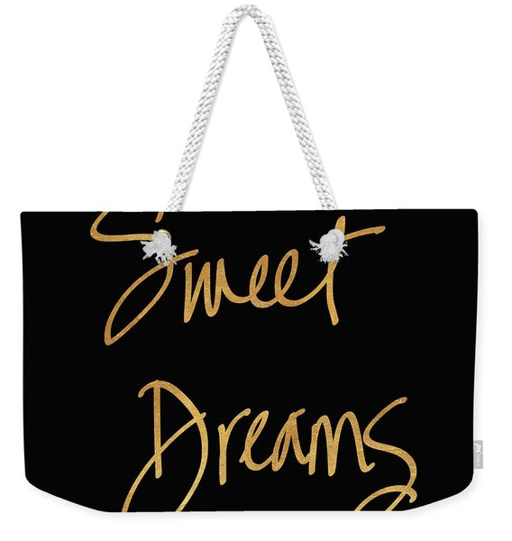 Sweet Dreams On Black Weekender Tote Bag
