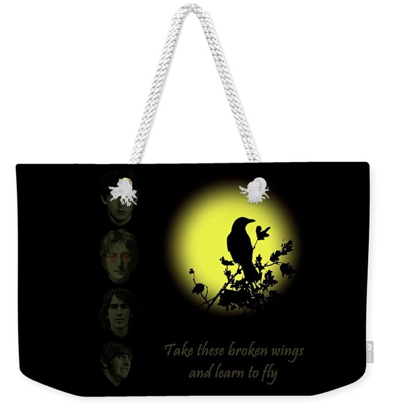 Take These Broken Wings And Learn To Fly Weekender Tote Bag