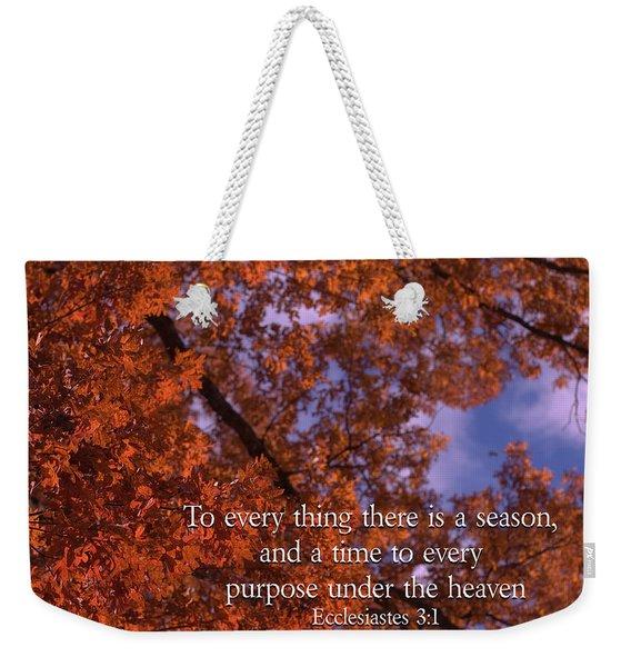 There Is A Season Ecclesiastes Weekender Tote Bag