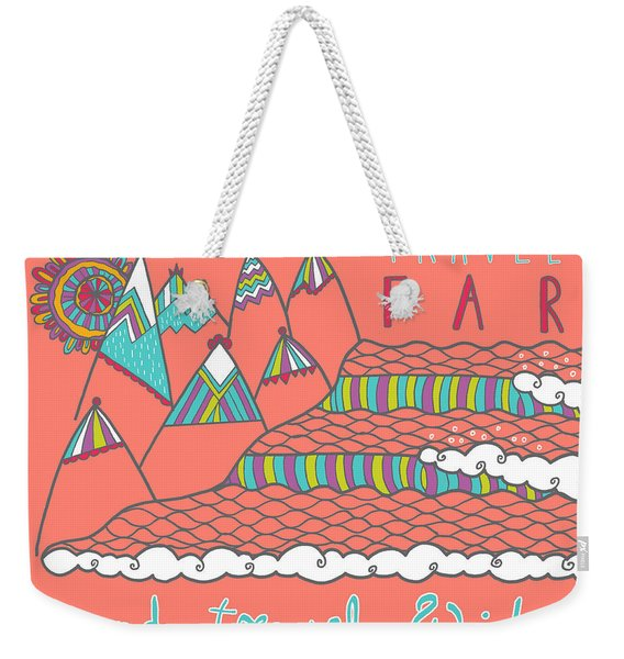 Travel Far  Weekender Tote Bag
