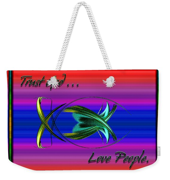 Weekender Tote Bag featuring the digital art Trust God - Love People by Carolyn Marshall