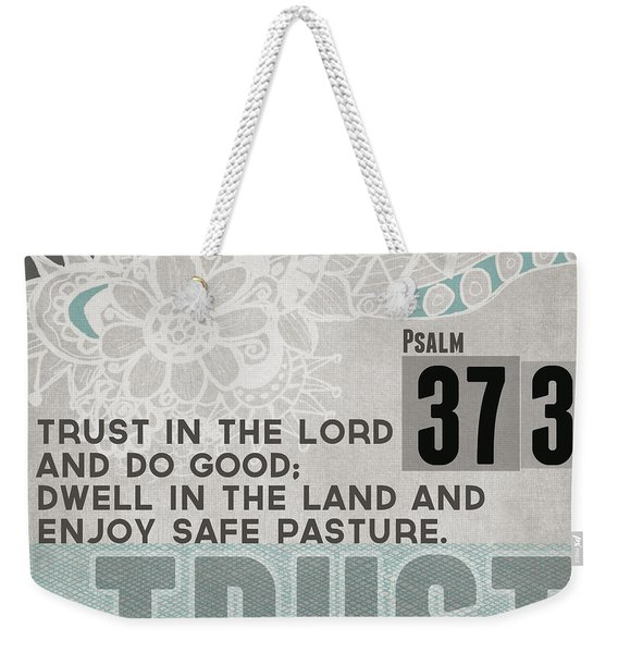 Trust In The Lord- Contemporary Christian Art Weekender Tote Bag