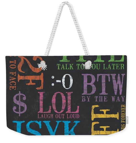 Tween Textspeak 4 Weekender Tote Bag