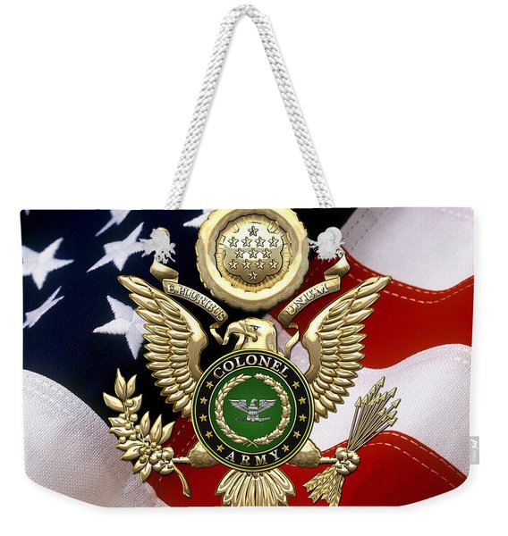 U. S. Army Colonel - C O L Rank Insignia Over Gold Great Seal Eagle And Flag Weekender Tote Bag