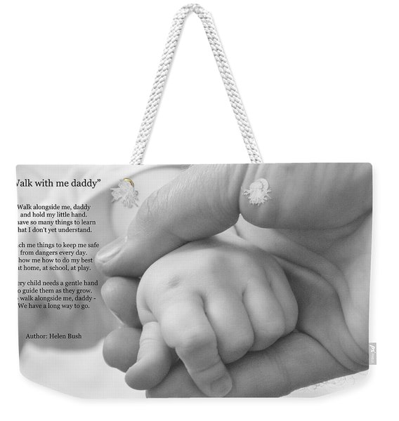 Weekender Tote Bag featuring the photograph Walk With Me Daddy by Garvin Hunter
