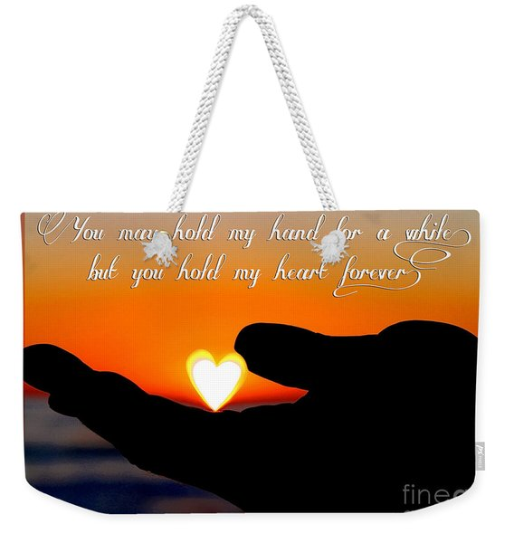 You Hold My Heart Forever By Diana Sainz Weekender Tote Bag