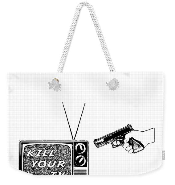 Kill Your Tv Weekender Tote Bag