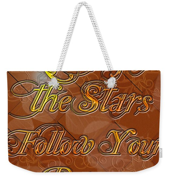Reach For The Stars Follow Your Dreams Weekender Tote Bag
