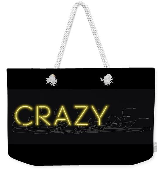 Crazy - Neon Sign 3 Weekender Tote Bag