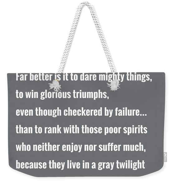 Dare Mighty Things Weekender Tote Bag