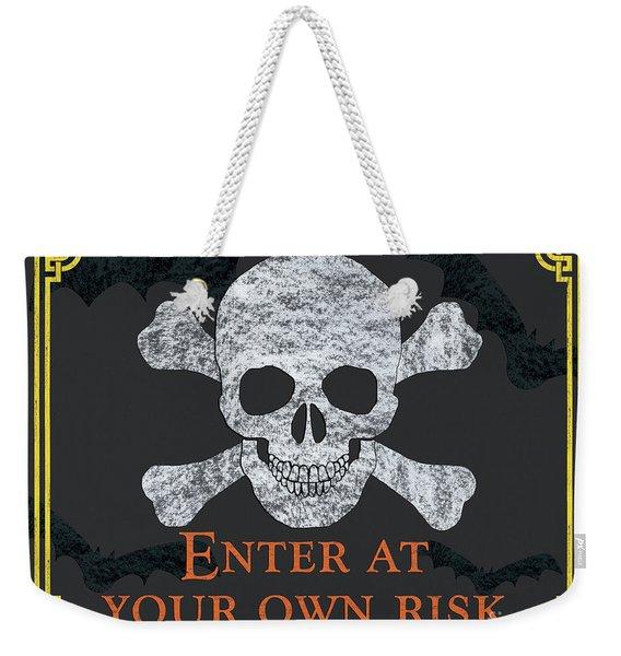 Enter At Your Own Risk  Weekender Tote Bag