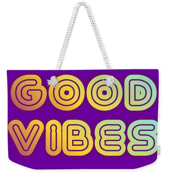 Good Vibes Weekender Tote Bag