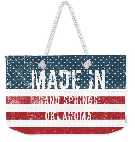 Made In Sand Springs, Oklahoma Weekender Tote Bag