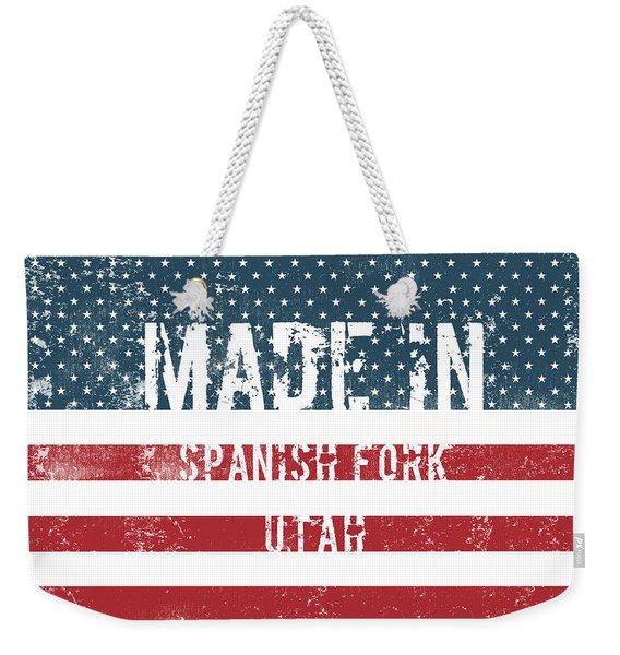 Made In Spanish Fork, Utah Weekender Tote Bag