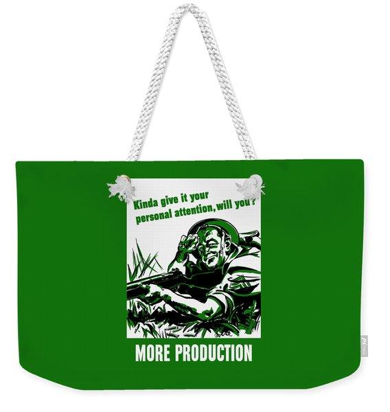 More Production -- Ww2 Propaganda Weekender Tote Bag