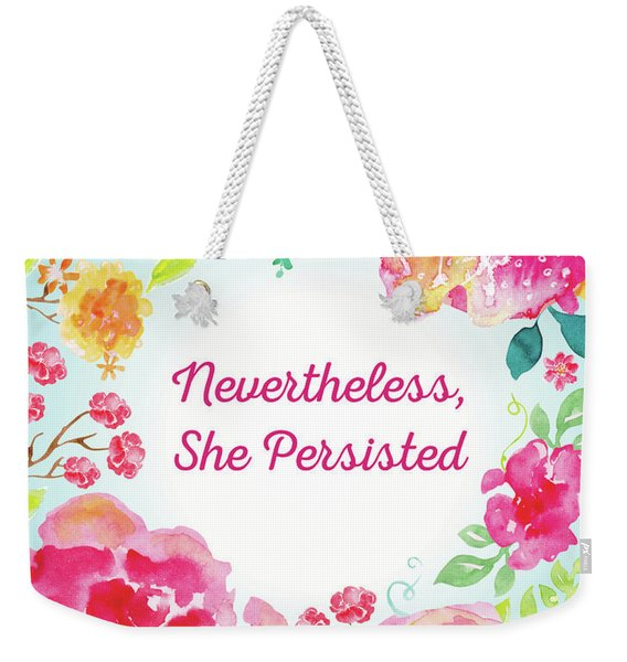 Nevertheless, She Persisted Weekender Tote Bag