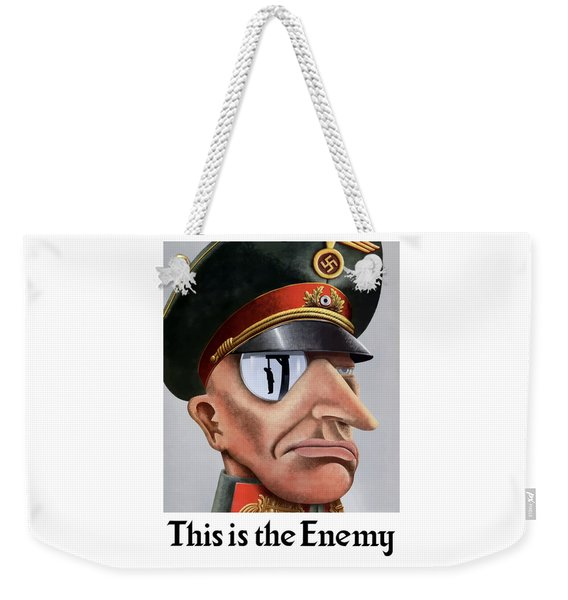 This Is The Enemy - Ww2 Poster Weekender Tote Bag