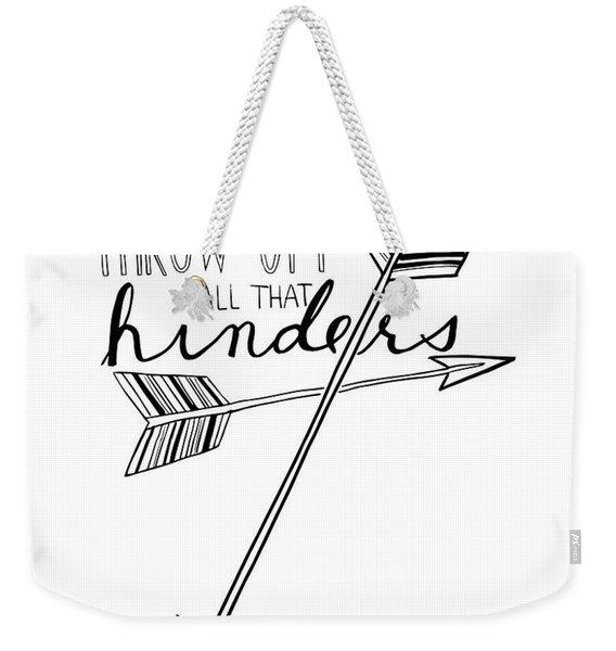 Throw Off All That Hinders Weekender Tote Bag