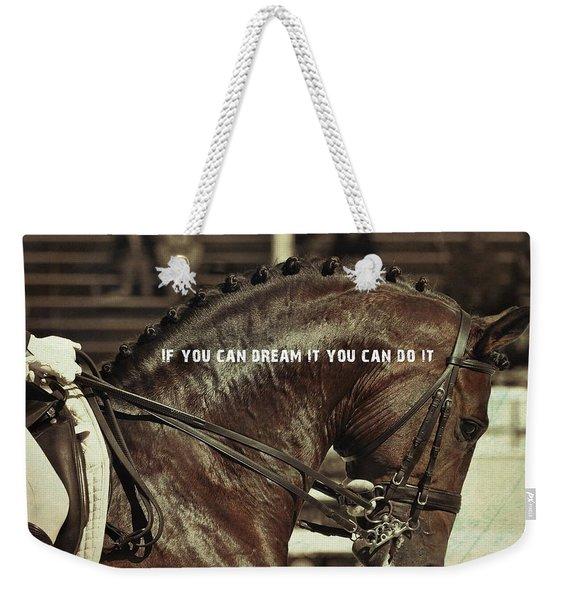 Dream It Quote Weekender Tote Bag