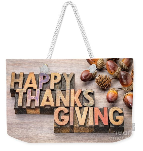 Happy Thanksgiving In Wood Type Weekender Tote Bag