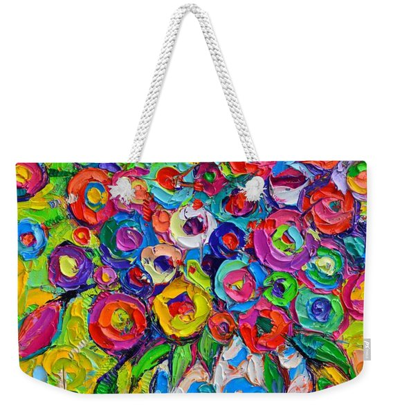 Abstract Flowers Of Happiness Impressionist Impasto Palette Knife Oil Painting By Ana Maria Edulescu Weekender Tote Bag
