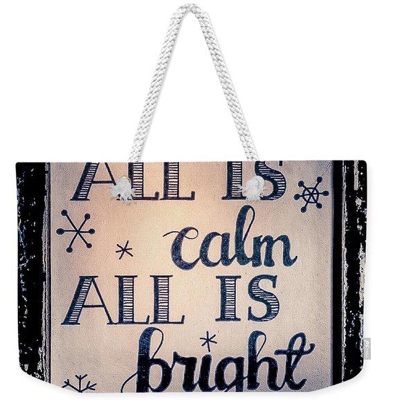 All Is Calm Weekender Tote Bag