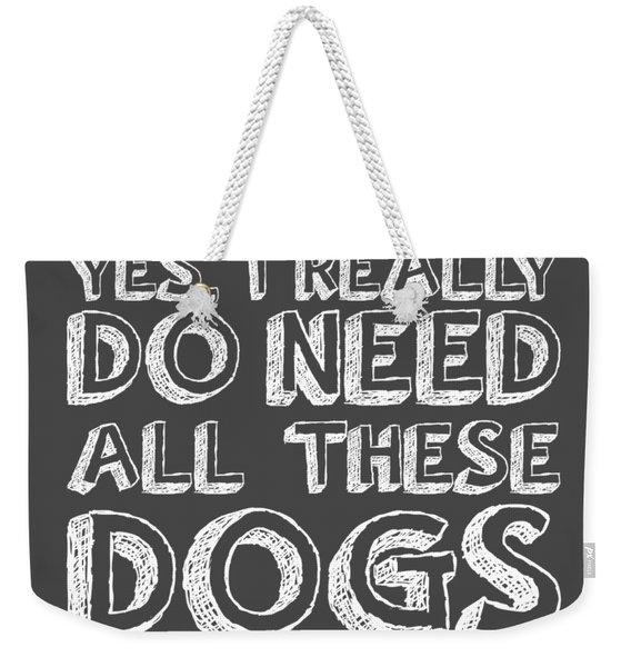 All These Dogs Weekender Tote Bag