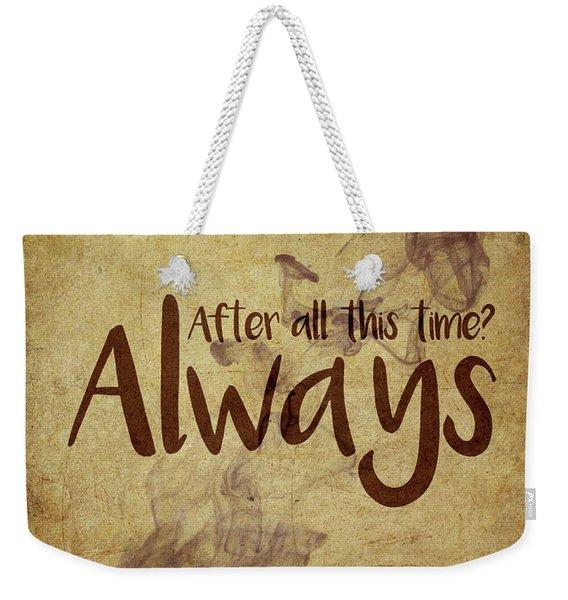 Always Weekender Tote Bag